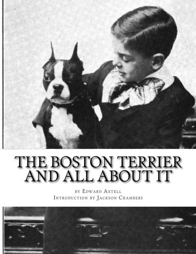 9781532975332: The Boston Terrier and All About It