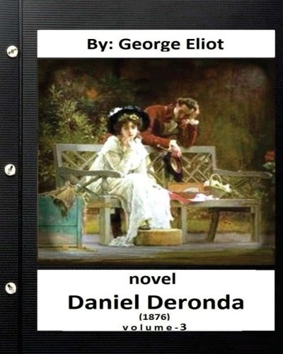 a plot overview of george eliots novel daniel deronda Summary and analysis book first: eliot drew the plot of adam bede from the death of mary voce  (1872), and daniel deronda.