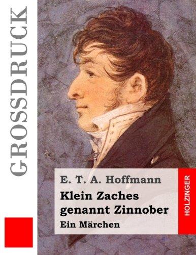 9781532975899: Klein Zaches genannt Zinnober (Großdruck): Ein Märchen (German Edition)