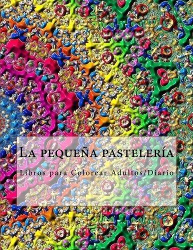 9781532976438: La pequeña pastelería: Libros para Colorear Adultos/Diario