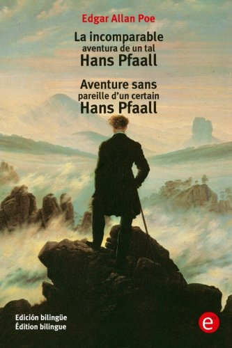 9781532976643: La incomparable aventura de un tal Hans Pfaall/Aventure sens pareille d'un certain Hans Pfaall: Edición bilingüe/Édition bilingue