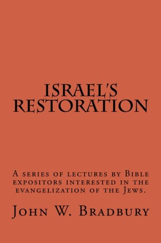 Israel's Restoration: A series of lectures by: Bradbury, John W.;