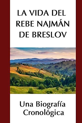 9781532982125: La Vida del Rebe Najmán de Breslov: Una Biografía Cronológica
