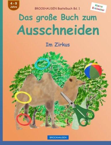 9781532982590: BROCKHAUSEN Bastelbuch Bd. 1 - Das große Buch zum Ausschneiden: Im Zirkus: Volume 1 (Kleine Entdecker)