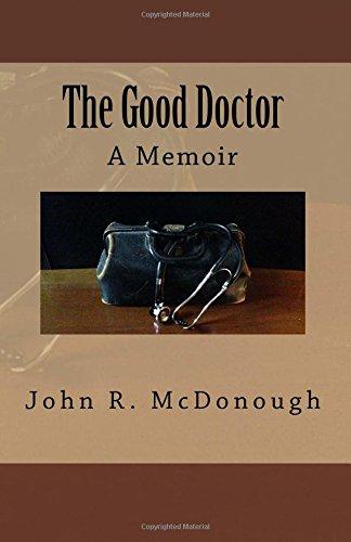 The Good Doctor: A Memoir: McDonough, John R.