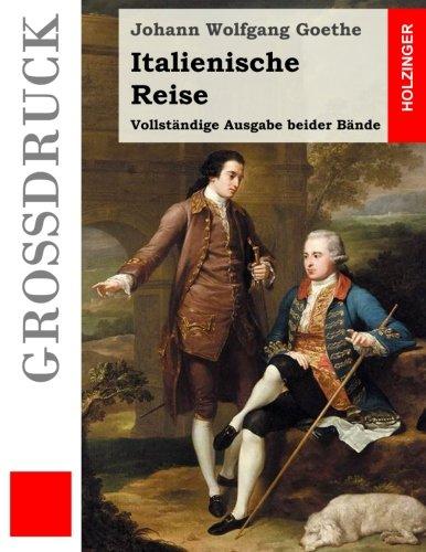 9781532989575: Italienische Reise (Großdruck): Vollständige Ausgabe beider Reisen