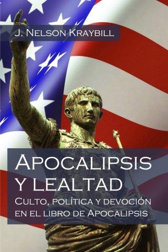 9781532991134: Apocalipsis y lealtad: Culto, política y devoción en el libro de Apocalipsis (Spanish Edition)