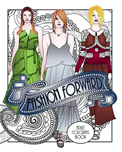 9781532993619: Fashion Forward Adult Coloring Book: Adult Coloring Book