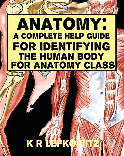 9781533002037: Anatomy: A Complete Help Guide For Identifying The Human Body For Anatomy Class