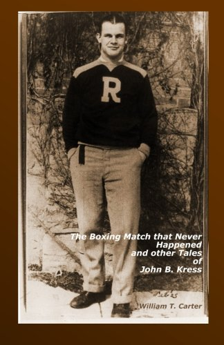 9781533005021: The Boxing Match That Never Happened and Other Tales of John B. Kress