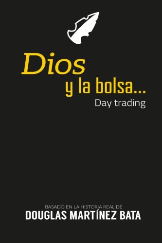 9781533013545: Dios y la bolsa: Day Trading (Spanish Edition)