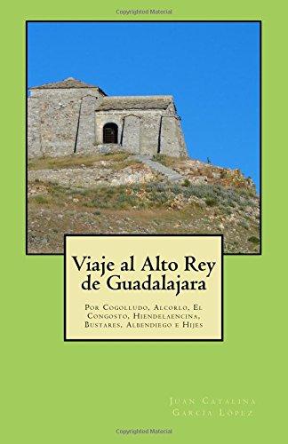 Viaje Al Alto Rey de Guadalajara (Paperback): Juan Catalina Garcia