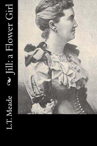 Jill: A Flower Girl (Paperback): L T Meade