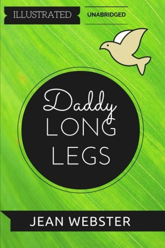 9781533027566: Daddy-Long-Legs: By Jean Webster : Illustrated