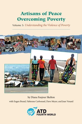 9781533031426: Artisans of Peace Overcoming Poverty: Volume 3 (Understanding the Violence of Poverty)