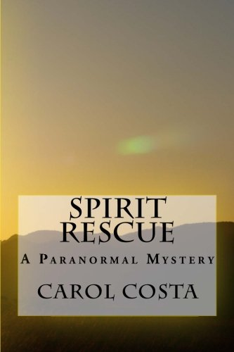 9781533033161: Spirit Rescue: A Paranormal Mystery