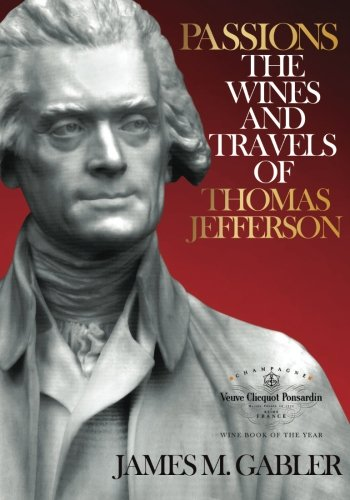 9781533034700: Passions:The Wines and Travels of Thomas Jefferson