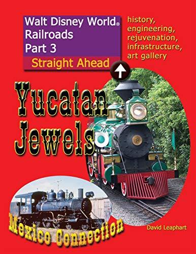 9781533037077: Walt Disney World Railroads Part 3 Yucatan Jewels