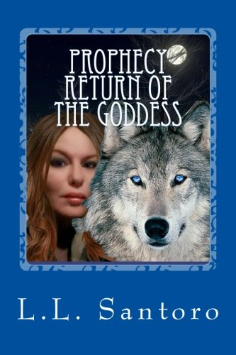 9781533037367: PROPHECY return of the GODDESS: A Paranormal Fantasy Novel (Volume 1)