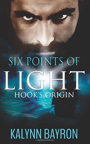 9781533052544: Six Points of Light:Hook's Origin (Volume 1)