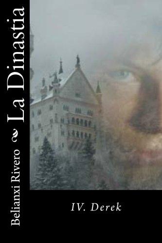 9781533062697: La Dinastia: IV. Derek (Volume 4) (Spanish Edition)