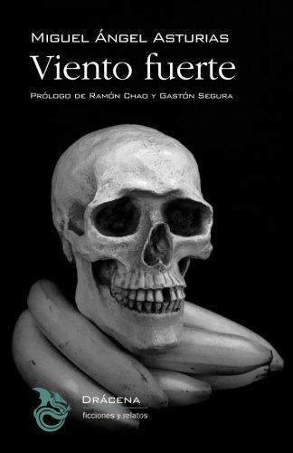 9781533065278: Viento fuerte (Trilogía Bananera 1) (Volume 1) (Spanish Edition)