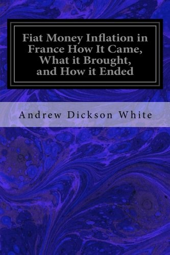 9781533066053: Fiat Money Inflation in France How It Came, What it Brought, and How it Ended