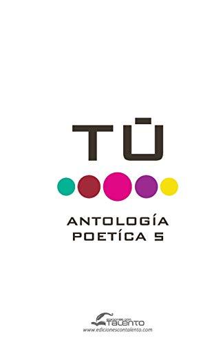 9781533068989: Tu Antologia Poetica 5 (Spanish Edition)