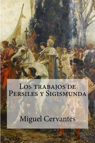 9781533069962: Los trabajos de Persiles y Sigismunda