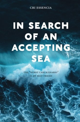 "9781533071217: In Search of an Accepting Sea: The ""worst case scenario"" is my best friend"