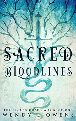 9781533072115: Sacred Bloodlines (The Sacred Guardians) (Volume 1)