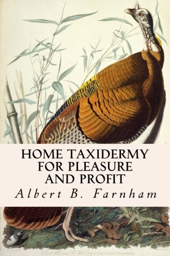 9781533073976: Home Taxidermy for Pleasure and Profit