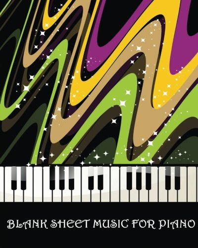 Blank Sheet Music For Piano: 100 Pages,100 Full Staved Sheet, Music Sketchbook For Students & ...