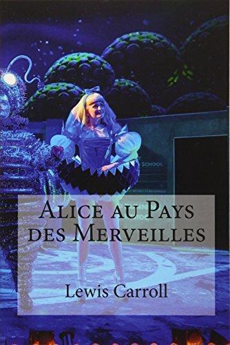 9781533078414: Alice au Pays des Merveilles (French Edition)