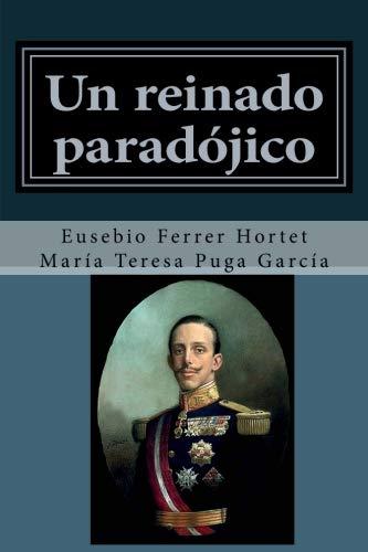 9781533078766: Un reinado paradojico: Vida de Alfonso XIII: Volume 4 (Biografias historicas)