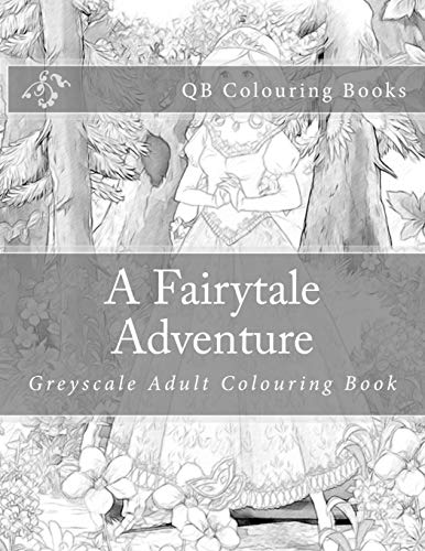 9781533081582: A Fairytale Adventure: Greyscale Adult Colouring Book