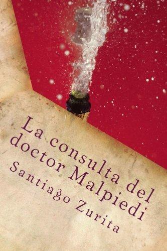 9781533082886: La consulta del doctor Malpiedi: La consulta del doctor Malpiedi