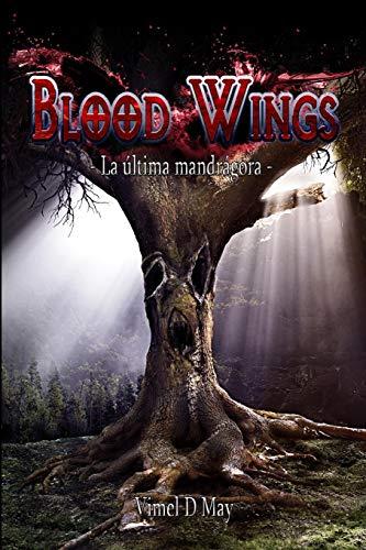 9781533083708: Blood Wings: La Última Mandrágora (Volume 2) (Spanish Edition)