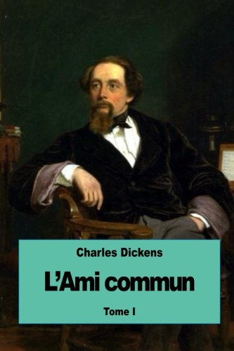 L Ami Commun: Tome I (Paperback): Charles Dickens