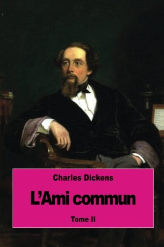 L Ami Commun: Tome II (Paperback): Charles Dickens
