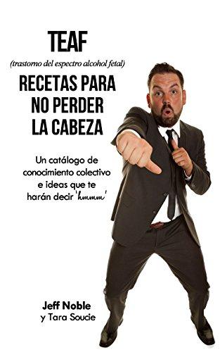 """9781533087386: TEAF Recetas Para no Perder la Cabeza: Un catálogo de conocimiento colectivo e ideas que te harán decir """"hmmm"""" (Spanish Edition)"""