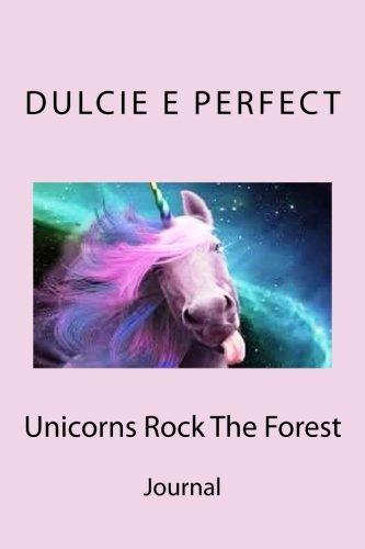 Unicorns Rock The Forest: Journal (Rocking Journals) (Volume 3)