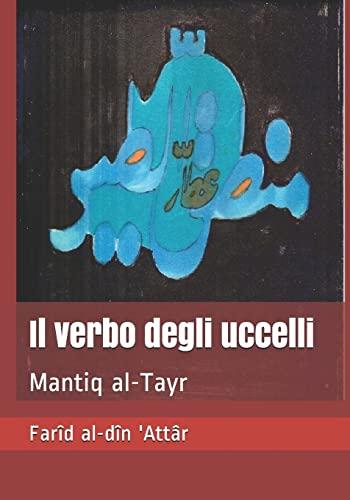 9781533095855: Il verbo degli uccelli: Mantiq al-Tayr