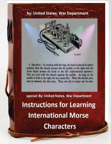 Instructions for Learning International Morse Characters.( Special: United States War