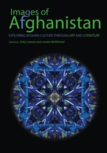 Images of Afghanistan: Exploring Afghan Culture Through: McMichael, Josette