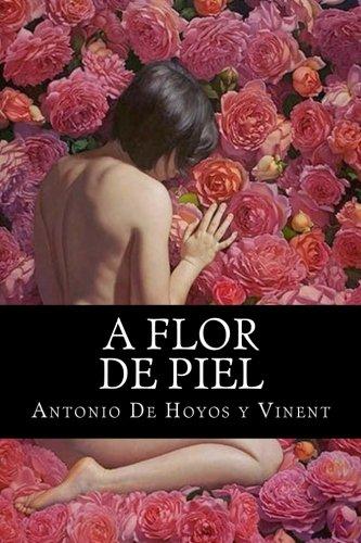 A Flor de Piel: A Flor de: Hoyos y. Vinent,