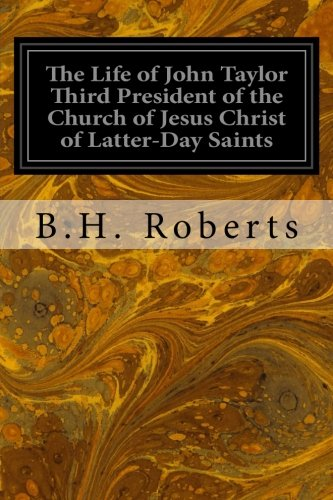 9781533100290: The Life of John Taylor Third President of the Church of Jesus Christ of Latter-Day Saints