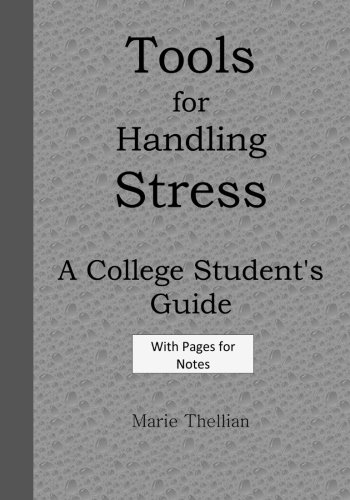 Tools for Handling Stress a College Student: Marie Thellian