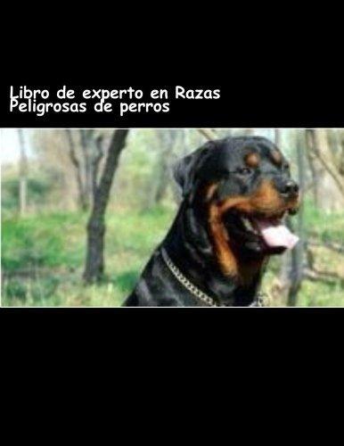 9781533102263: Libro de experto en Razas Peligrosas de perros