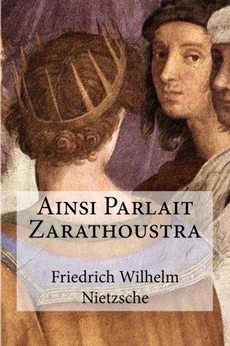 Ainsi Parlait Zarathoustra: Friedrich Wilhelm Nietzsche,Hollybooks,